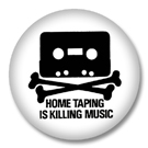 Home Taping is Killing Music - Button Badge