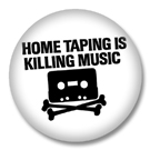 Home Taping is Killing Music #2 - Button Badge