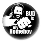 Bud Spencer is my Homeboy - Button Badge