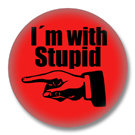 Button mit Motiv - I am with stupid