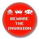 Space Invaders - Beware the Invasion - Button Badge