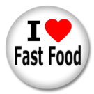 I Love Fast Food Button Badge / Ansteckbutton