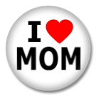 I Love Mom Button Badge / Ansteckbutton