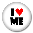 I Love Me - Sprüche Button Badge