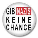 Gib Nazis keine Chance Button Badge / Ansteckbutton