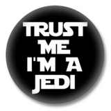 Trust me I am a Jedi Button Badge