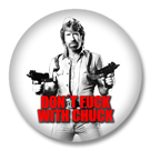 Dont f**k with Chuck Norris Button Badge