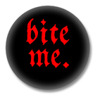 bite me - Sprüche Button Badge